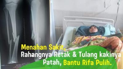 Banner Program Menahan Sakit,  Rahangnya Retak Tulang Kakinya Patah, Bantu Rifa Segera Pulih.                                      title=