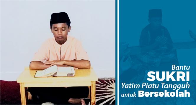 Banner Program Bantu Sukri, Yatim Piatu Kembali Bersekolah                                      title=