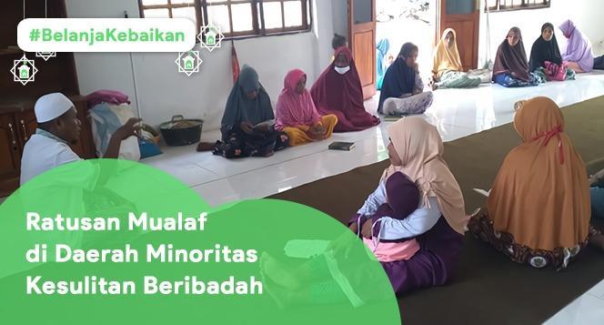 Banner program Belanja Kebaikan Alat Ibadah untuk Mualaf di Desa