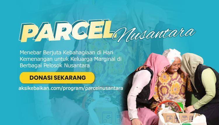Banner program MARI BERBAGI PARCEL NUSANTARA UNTUK KELUARGA MARGINAL DI BERBAGAI WILAYAH DI INDONESIA