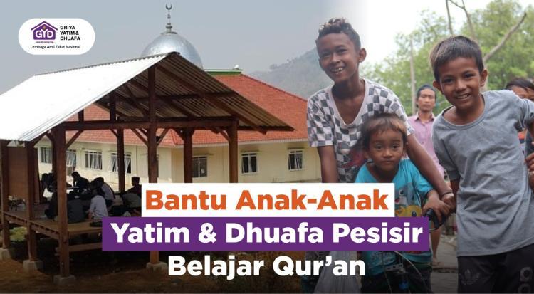 Banner program Bantu Anak-anak Yatim dan Dhuafa Pesisir Belajar Quran