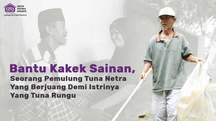 Gambar banner Tanpa Kedua Matanya, Kakek Sainan Berjuang Bantu Istrinya Yang Tuna Rungu