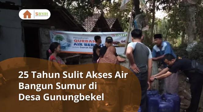Banner program Bangun Sumur Air Pertama di Gunungbekel