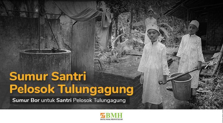 Banner program Wujudkan Sumur Bor Santri di Pelosok Tulungagung