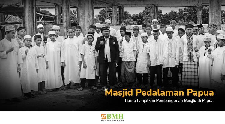Banner program Lanjutkan Pembangunan Masjid di Pedalaman Papua