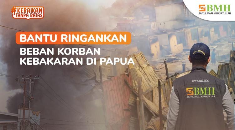 Banner program Bantu Ringankan Beban Korban Kebakaran di Papua
