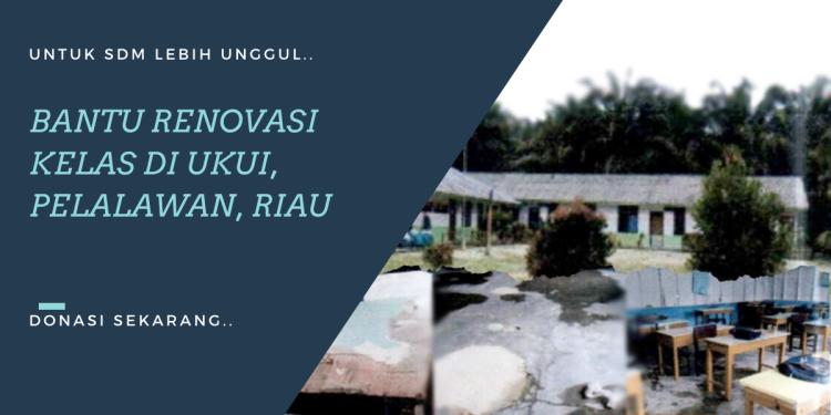 Banner program Memprihatinkan.. Yuk, Bantu Renovasi SMK Muhammadiyah Ukui Riau